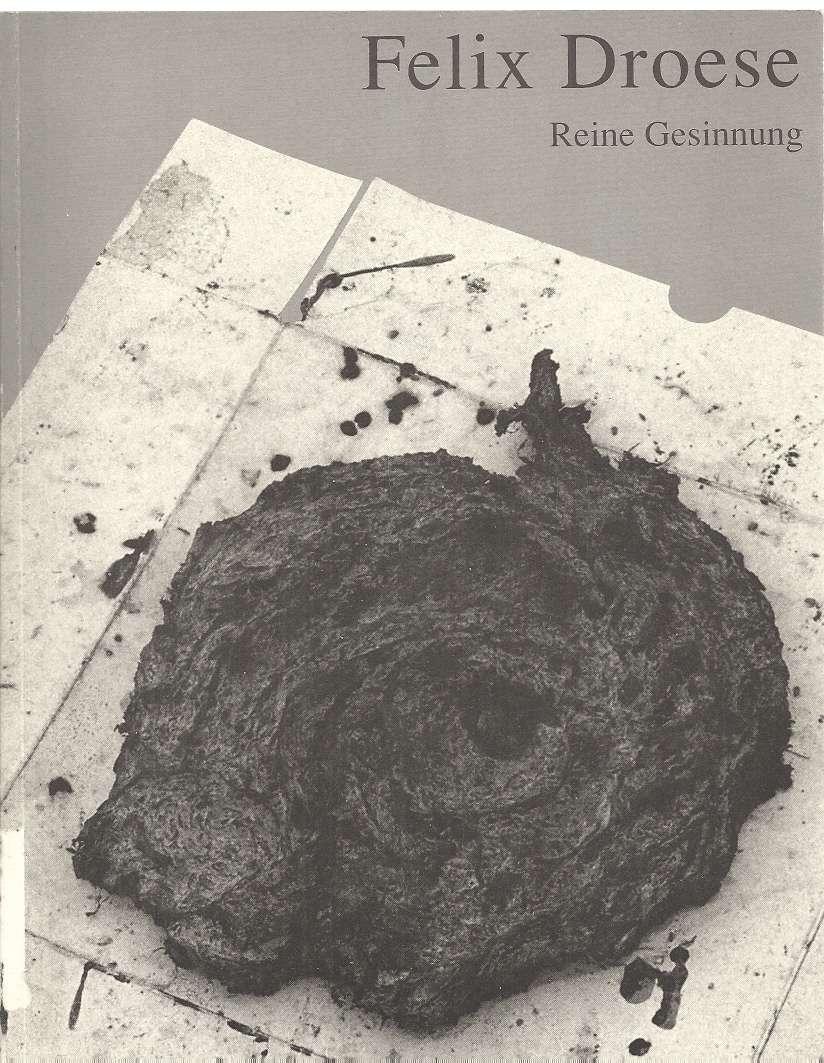 Felix Droese: Reine Gesinnung : Kunsthalle Nurnberg (German Edition), Droese, Felix